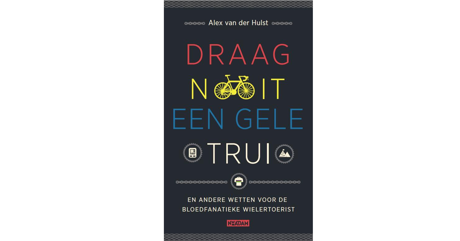 Draag nooit een gele trui, Alex van der Hulst